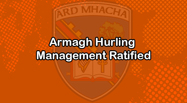 Armagh Hurling Management Ratified