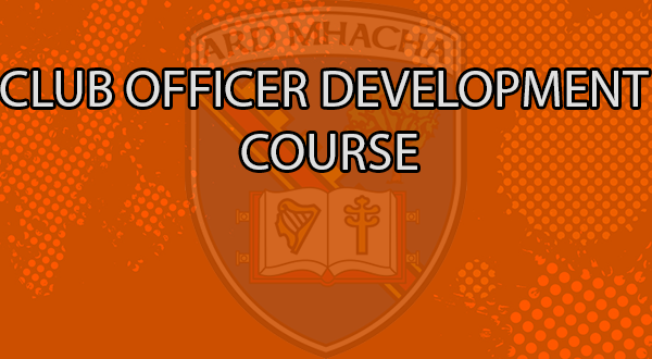 ARMAGH CLUB OFFICER DEVELOPMENT COURSE