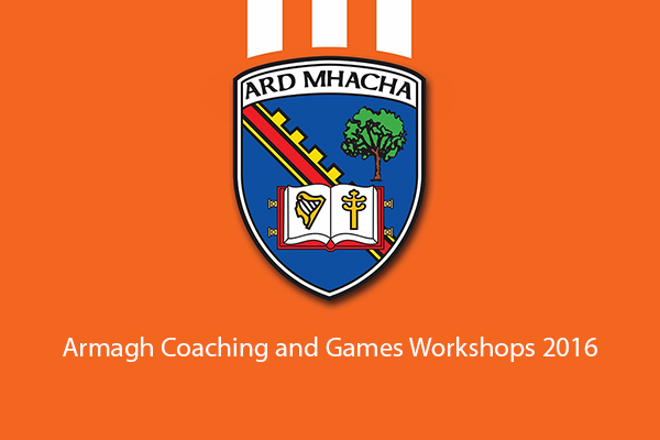 Armagh Coaching and Games Workshops 2016