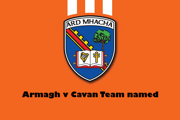Armagh v Cavan Team Named